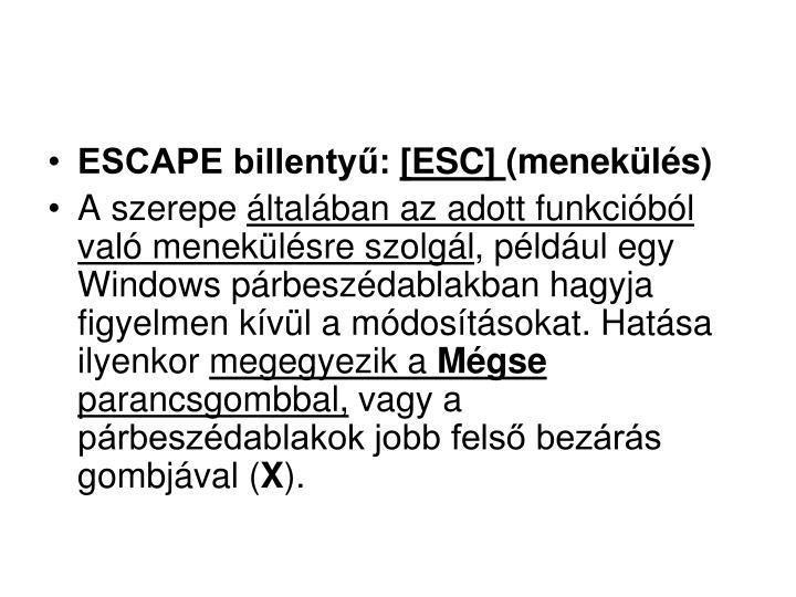 ESCAPE billentyű: