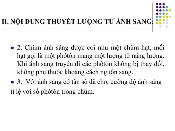 II. NỘI DUNG THUYẾT LƯỢNG TỬ ÁNH SÁNG: