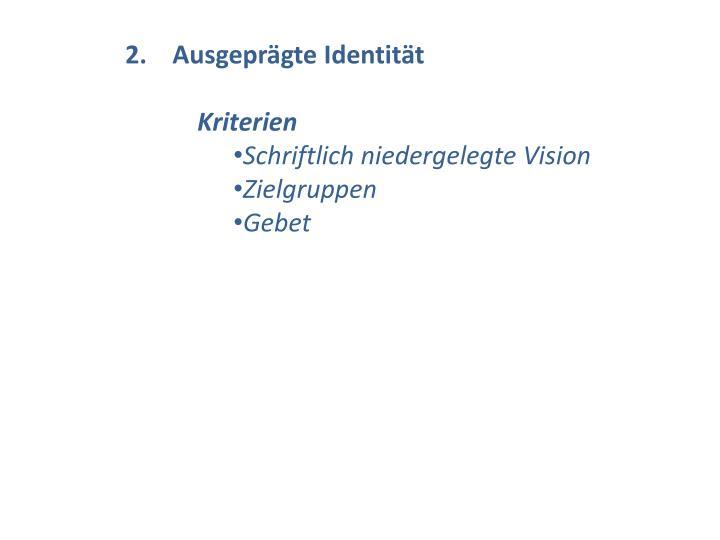 2.    Ausgeprägte Identität