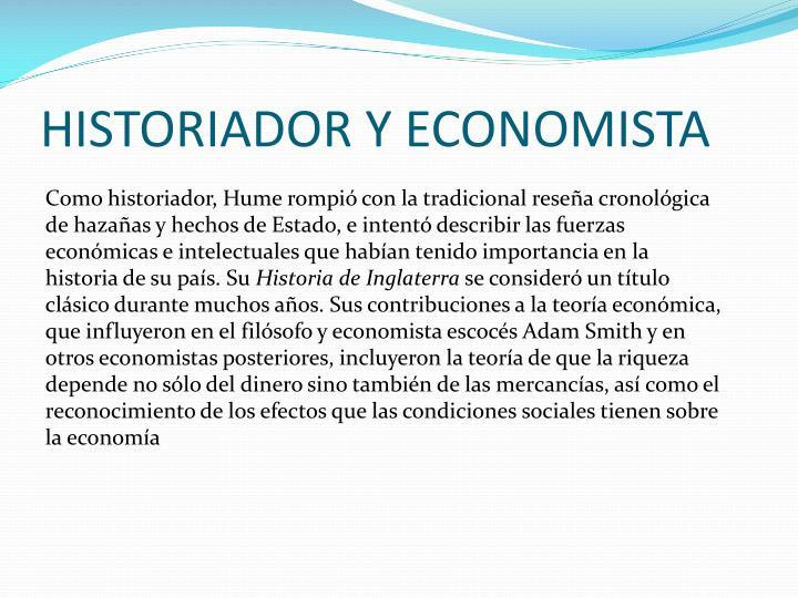 HISTORIADOR Y ECONOMISTA