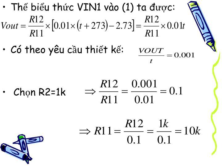 Thế biểu thức VIN1 vào (1) ta được: