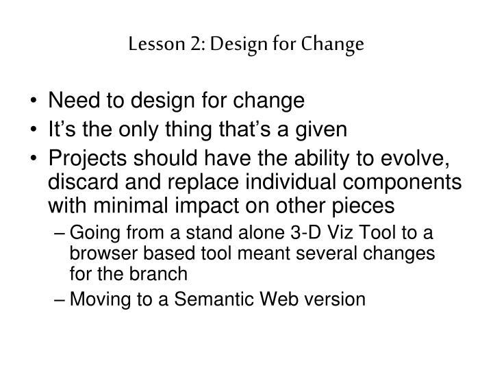 Lesson 2: Design for Change