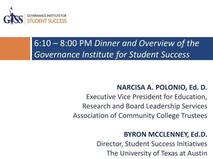 6 10 8 00 pm dinner and overview of the governance institute for student success