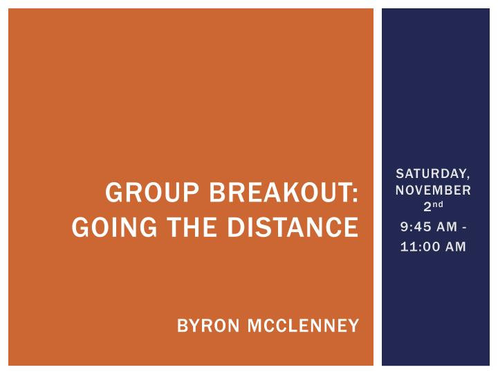 group breakout: going the distance