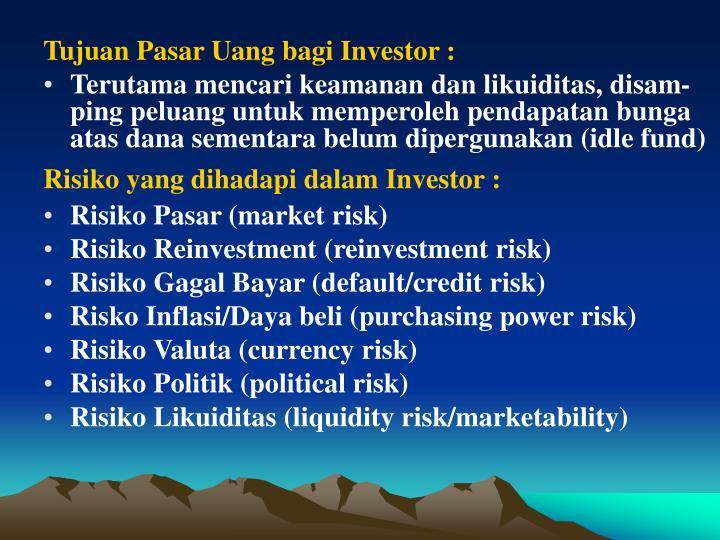 Tujuan Pasar Uang bagi Investor :