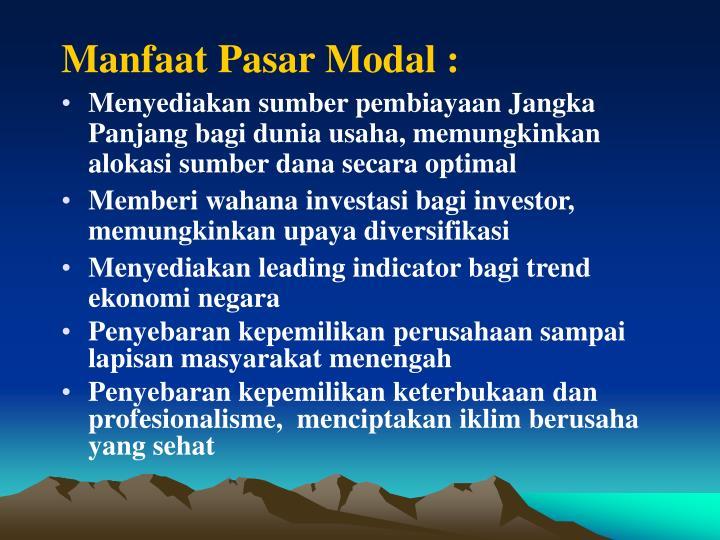 Manfaat Pasar Modal :