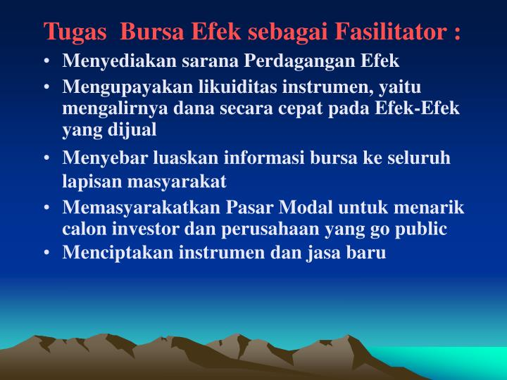 Tugas  Bursa Efek sebagai Fasilitator :