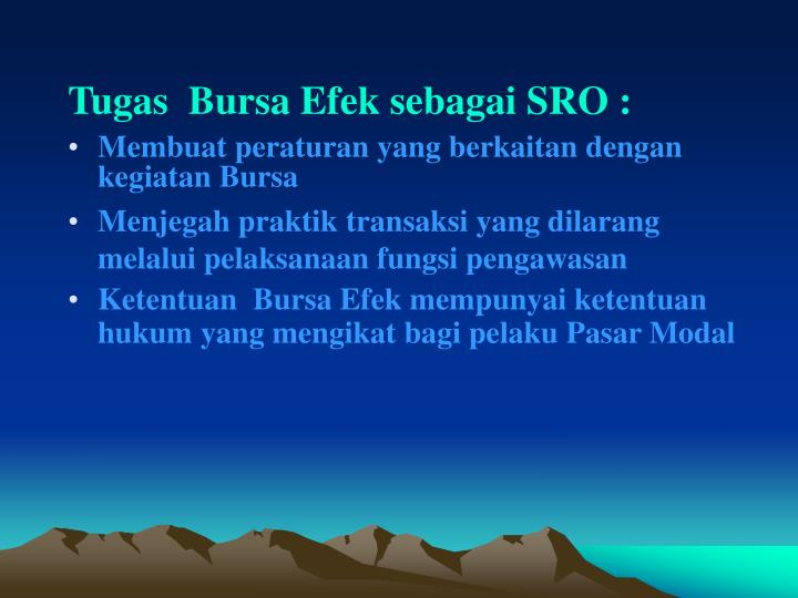 Tugas  Bursa Efek sebagai SRO :