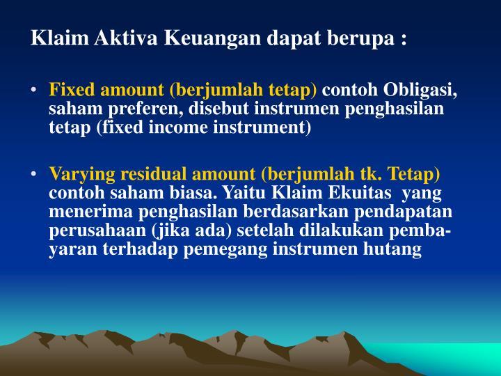 Klaim Aktiva Keuangan dapat berupa :