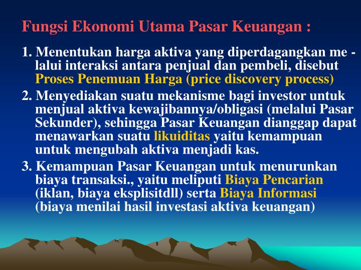 Fungsi Ekonomi Utama Pasar Keuangan :