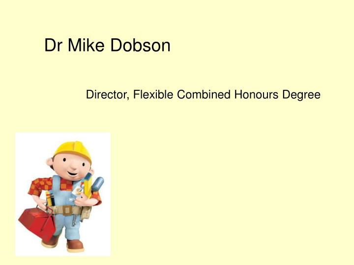 Dr Mike Dobson