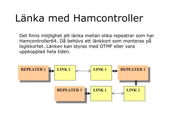 Länka med Hamcontroller