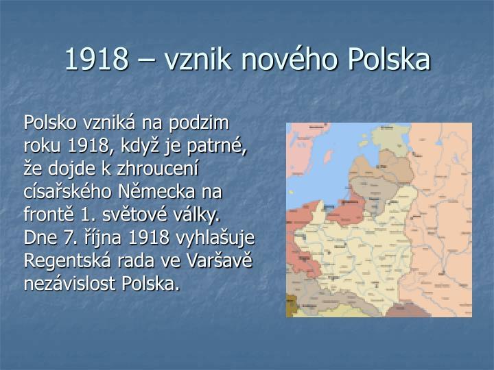1918 – vznik nového Polska