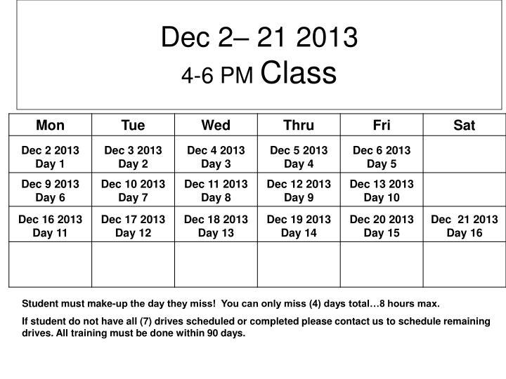 Dec 2– 21 2013