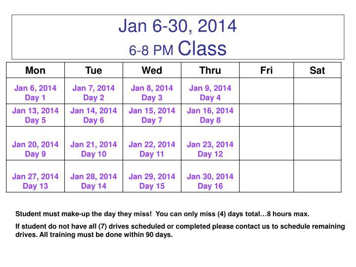 Jan 6-30, 2014