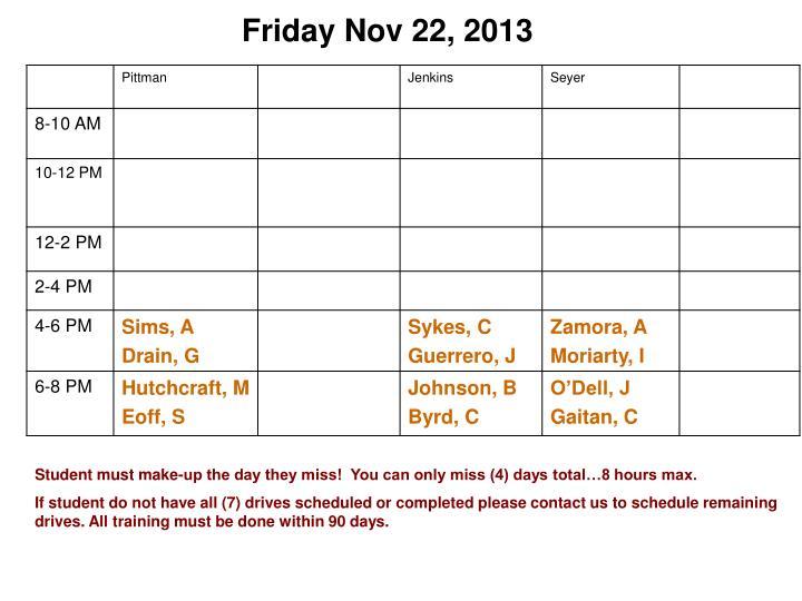 Friday Nov 22, 2013