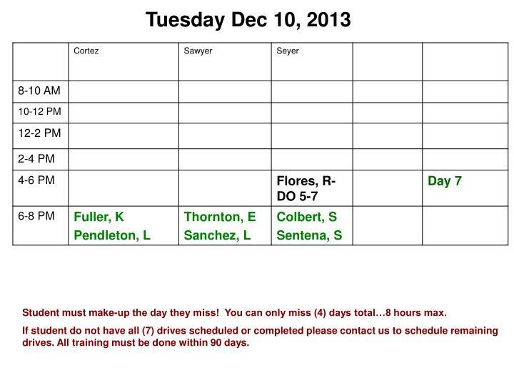 Tuesday Dec 10, 2013