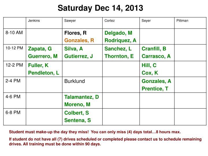 Saturday Dec 14, 2013
