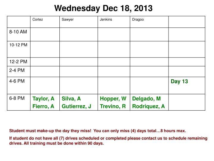 Wednesday Dec 18, 2013
