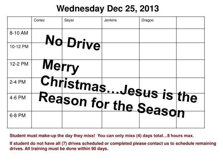 Wednesday Dec 25, 2013