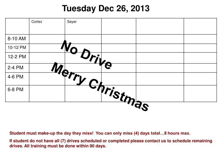 Tuesday Dec 26, 2013
