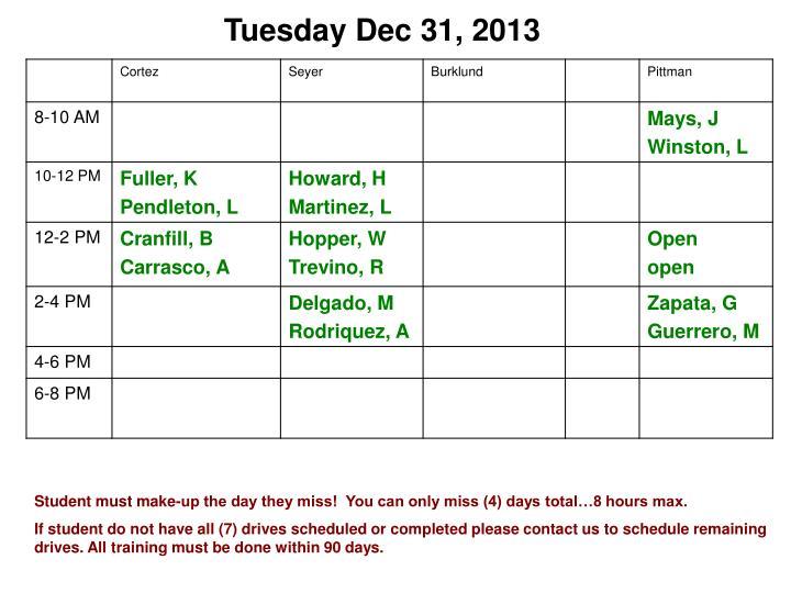 Tuesday Dec 31, 2013