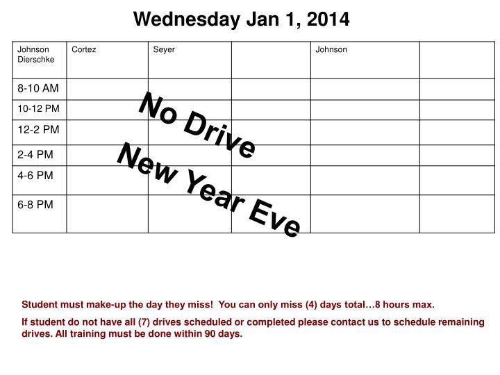 Wednesday Jan 1, 2014