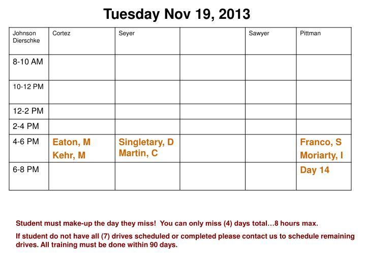Tuesday Nov 19, 2013