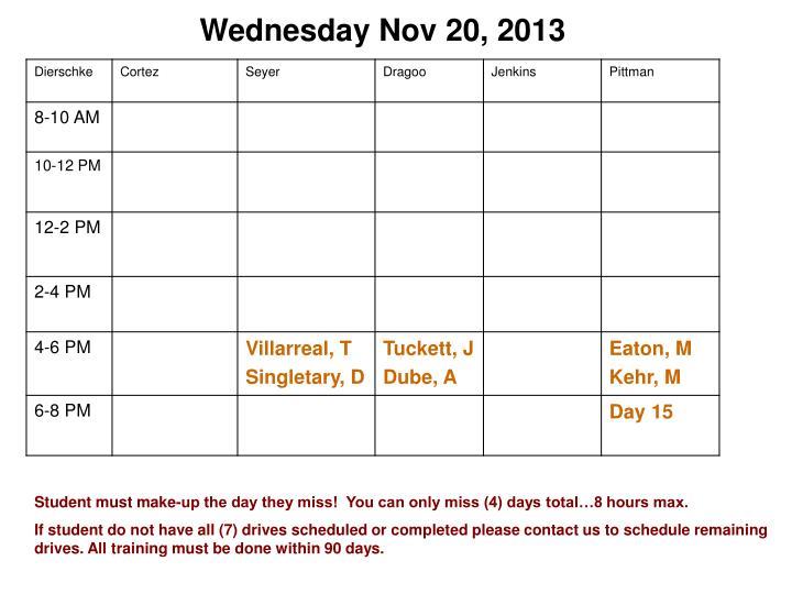 Wednesday Nov 20, 2013