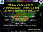 19 july 2006 derecho a meteorological perspective and lessons learned from this event