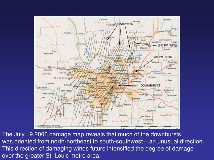 The July 19 2006 damage map reveals that much of the downbursts