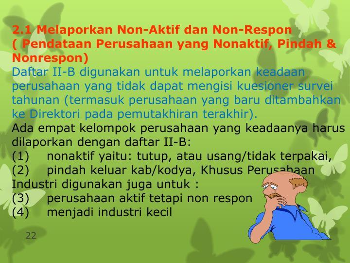 2.1 Melaporkan Non-Aktif dan Non-Respon