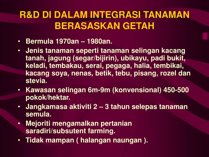 R&D DI DALAM INTEGRASI TANAMAN BERASASKAN GETAH