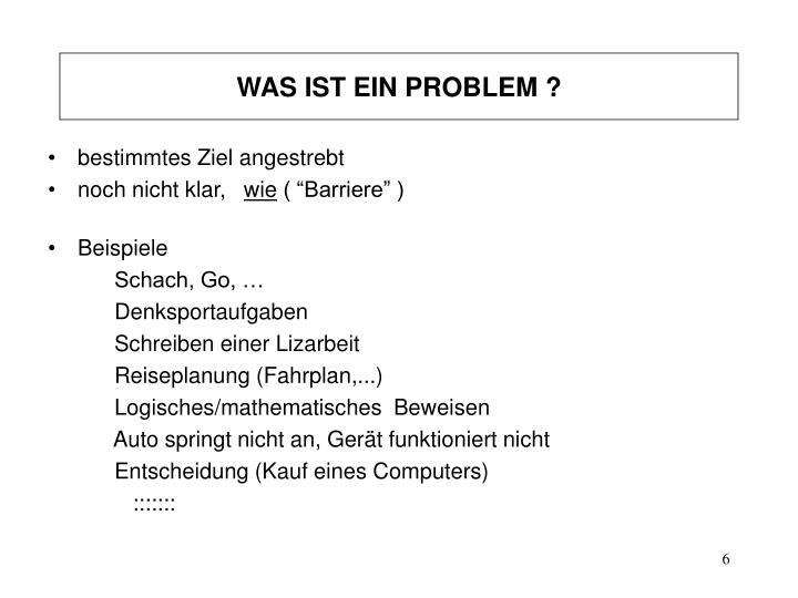 WAS IST EIN PROBLEM ?