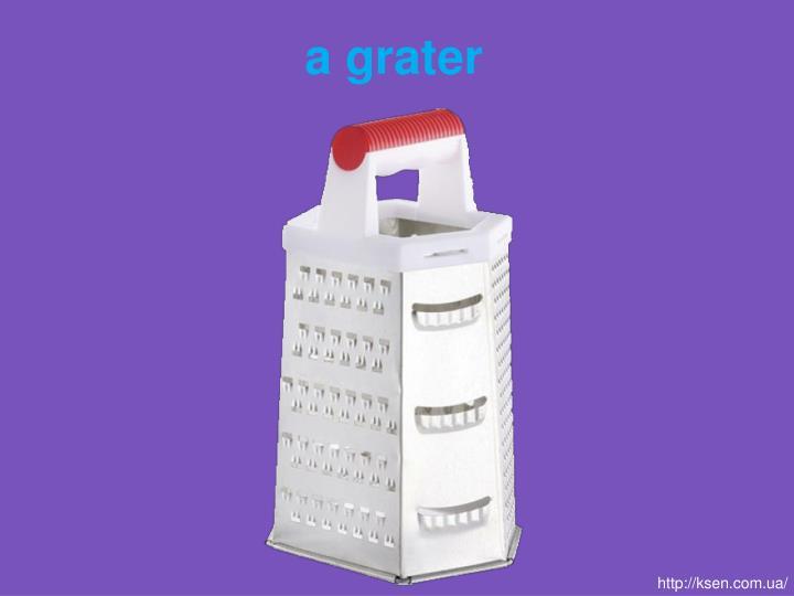 a grater