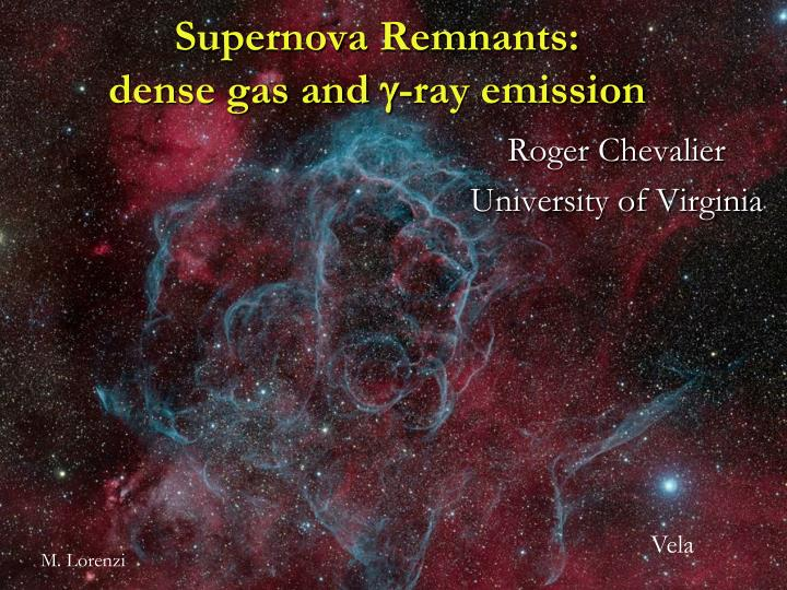 Supernova remnants dense gas and g ray emission