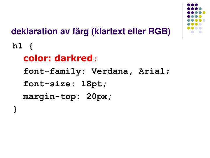 deklaration av färg (klartext eller RGB)