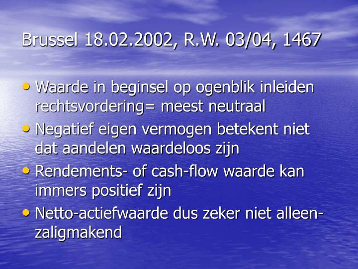 Brussel 18.02.2002, R.W. 03/04, 1467