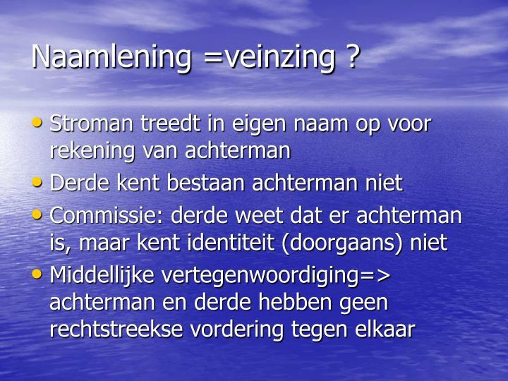 Naamlening =veinzing ?