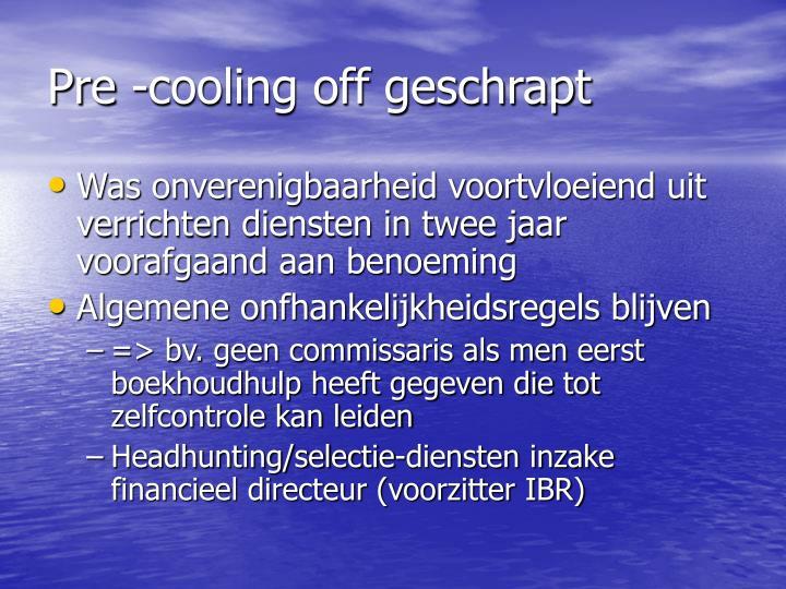 Pre -cooling off geschrapt