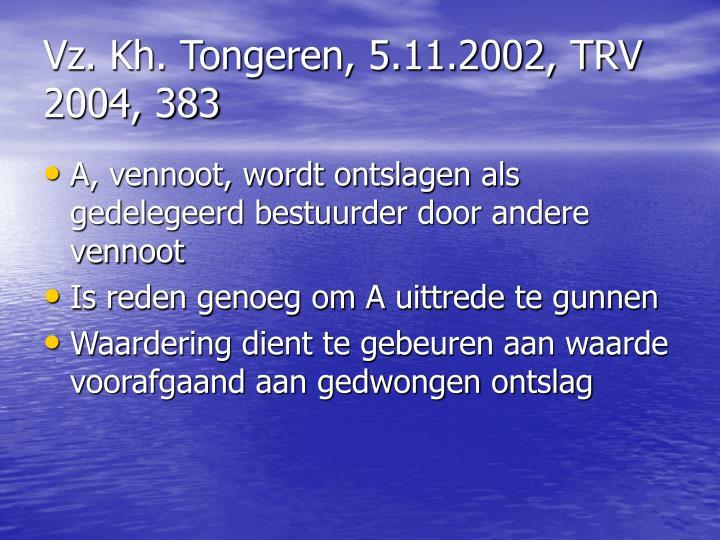 Vz. Kh. Tongeren, 5.11.2002, TRV 2004, 383