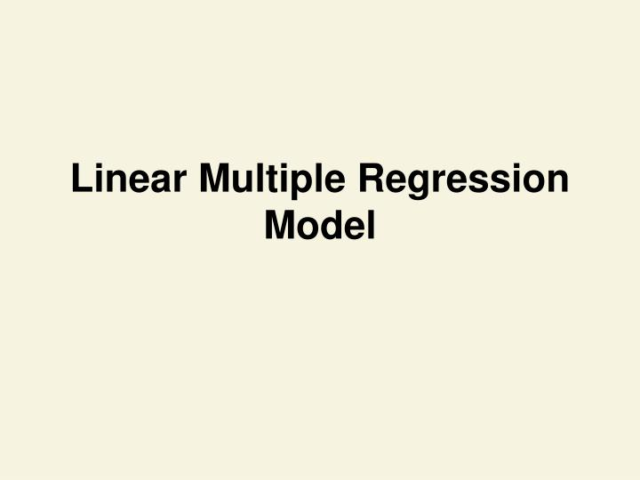 Linear Multiple Regression Model