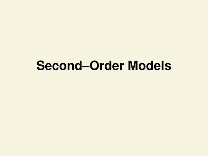 Second–Order Models