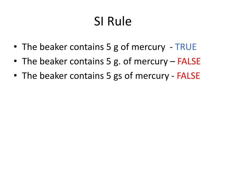 SI Rule