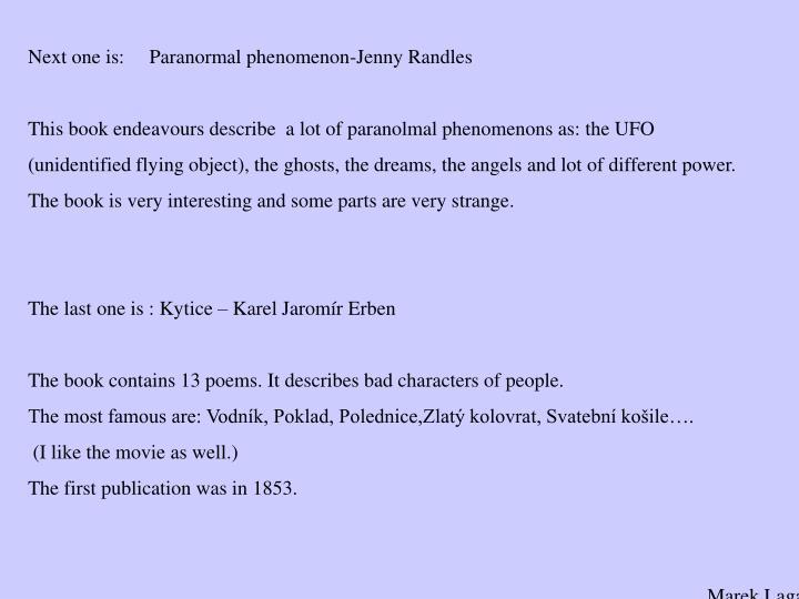 Next one is:     Paranormal phenomenon-Jenny Randles