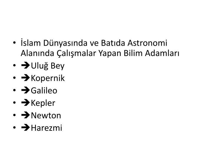 İslam Dünyasında ve Batıda Astronomi Alanında Çalışmalar Yapan Bilim Adamları