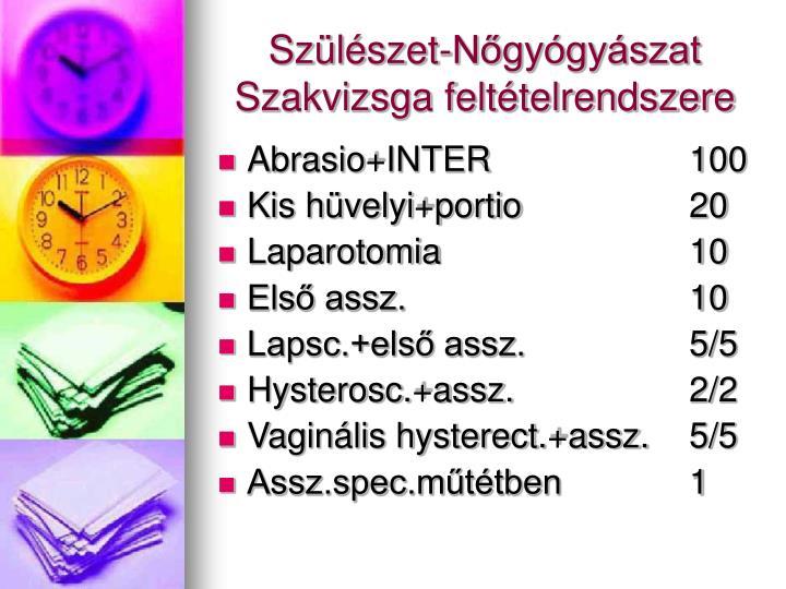Szülészet-Nőgyógyászat Szakvizsga feltételrendszere