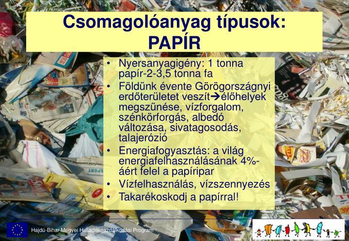 Csomagolóanyag típusok: