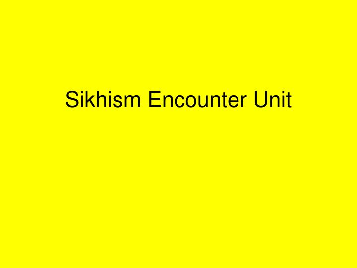 Sikhism encounter unit