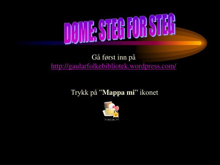 DØME: STEG FOR STEG